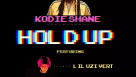 Kodie Shane's Hold Up Featuring Lil Uzi Vert and Lil Yachty