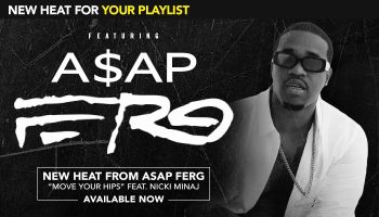 NEW HEAT FOR YOUR PLAYLIST: ASAP Ferg